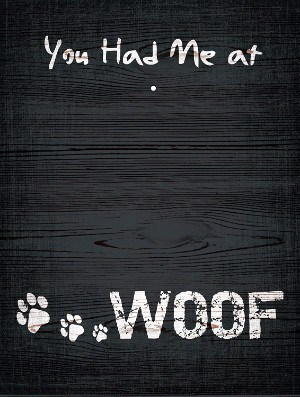 Fan Creations You Had Me at Woof! Clip Frame