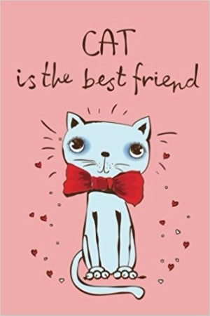 Cat is the Best Friend (Journal, Diary, Notebook for Cat Lover)